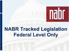 NABR Tracked Legislation (Federal Level Only)