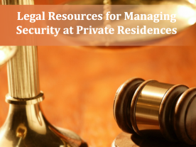 Legal Resources for Managing Security at Private Residences